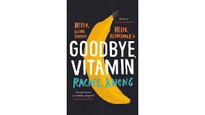 goodbye vitamin by rachel khong forget me not financial times