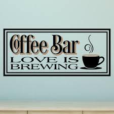 Enchantingly Elegant Coffee Bar Love Is Brewing Wall Decal Wayfair