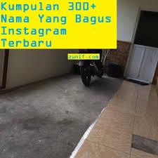 kumpulan nama yang bagus instagram terbaru com