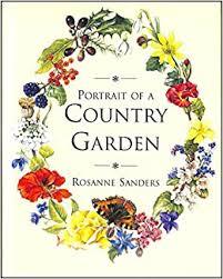 Portrait of a Country Garden: Sanders, Rosanne: 9780753713983: Amazon.com:  Books