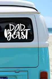 Dad Beast Car Decal Dad Beast Car Sticker Dad Car Decal Dad Sticker Window Decal Window Sticker Baby On Board Decal Dad Mom Car Car Decals Phone Decals