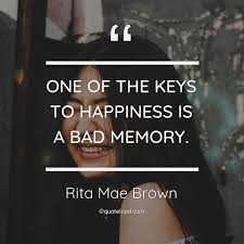 one of the keys to happiness is rita mae brown about happiness