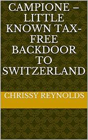 CAMPIONE – LITTLE KNOWN TAX-FREE BACKDOOR TO SWITZERLAND (Banking Book 1)  eBook: Reynolds, Chrissy: Amazon.ca: Boutique Kindle