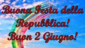 Buon 2 Giugno 2019, Festa della Repubblica Italiana: IMMAGINI ...