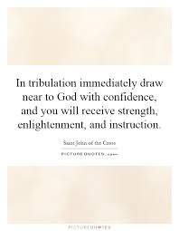 in tribulation immediately draw near to god confidence and
