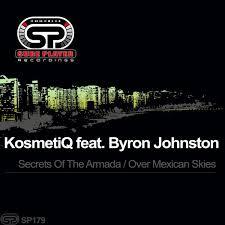 KosmetiQ feat. Byron Johnston - Secrets Of The Armada / Over Mexican Skies  on Traxsource