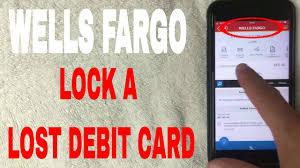 lock a lost wells fargo debit card