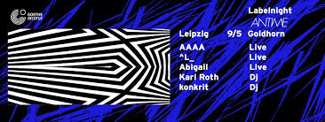 RA: Antime Labelnight with Aaaa, ˆL_ & Abigail at Goldhorn, Leipzig (2015)
