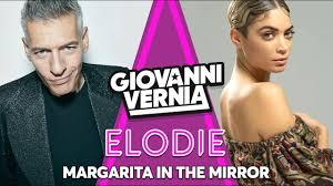 GIOVANNI VERNIA & ELODIE - MARGARITA IN THE MIRROR - YouTube