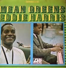 Eddie Harris Mean Greens (Atlantic 1966) | FLOPHOUSE