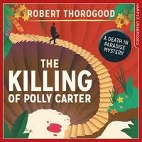 Killing Of Polly Carter - Robert Thorogood - Ljudbok (9780263927078) | Bokus