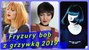 Top 20 Najmodniejsze Fryzury Bob Z Grzywka 2019 Youtube