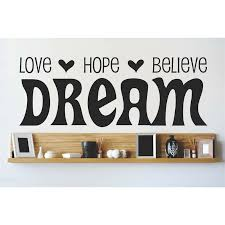 Design With Vinyl Love Hope Believe Dream Wall Decal Wayfair