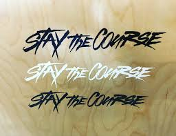 Crafted Vinyl Decal Stay The Course Industries