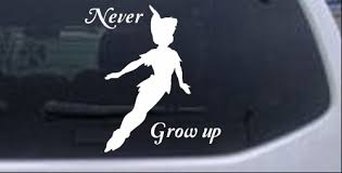 Peter Pan Never Grow Up Car Or Truck Window Decal Sticker Rad Dezigns