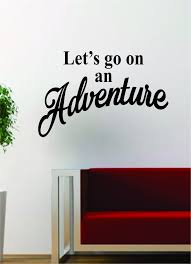 Lets Go On An Adventure Quote Decal Sticker Wall Vinyl Art Words Decor Boop Decals