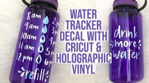 Water Tracker Decal Using Cricut Holographic Vinyl Youtube