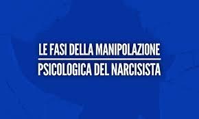 Le fasi della manipolazione psicologica del narcisista - PSICOLOGO ...