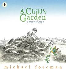 garden a story of hope foreman