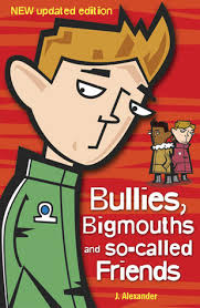 bullies bigmouths and so called friends by jenny alexander
