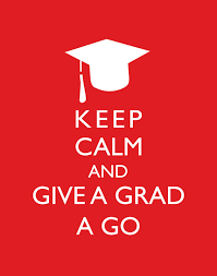keep calm and give a grad a go graduate fun careers poster