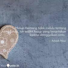 hidup memang tidak melulu quotes writings by asheah nour