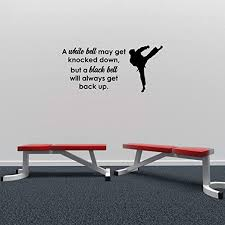 Amazon Com Empresal Karate Wall Art Stickers A White Belt May Get Knocked Down Vinyl Decals Quotes Taekwondo Martial Arts Sticker Decor Quote Home Sign Words Lettering Home Kitchen