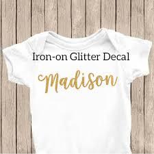Custom Iron On Decal Glitter Name Diy Custom Shirt Onesie Glitter Decal Custom Glitter Iron On Transfer Name Cedar Rapids Iowa Shop Where I Live