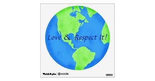 Love Respect Earth Globe Art Wall Decal Zazzle Com