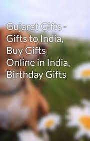 gujarat gifts gifts to india