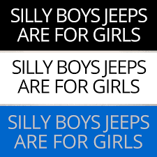 Jeep Offroad Truck And Car Decal Silly Boys Jeeps Are For Girls 3 Color Choices Rukse Strategically Engineered Products And Services