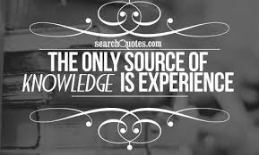 experience is the mother of knowledge quotes quotations sayings