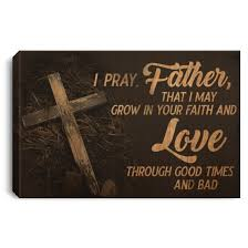 god quotes canvas i pray father that i grow in your faith