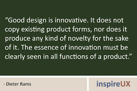 good design is innovative it does not produce novelty for the
