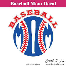 Baseball Mom Decal Style No 1 Great For Cars And Yetis Jack And Lu