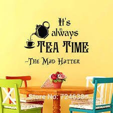 Wall Decals Quotes Alice In Wonderland Wall Artthe Mad Hatter Sayings It S Always Tea Time Wall Vinyl Decals Nursery Home Decor Alice In Wonderland Wall Wall Decals Quoteswall Vinyl Aliexpress