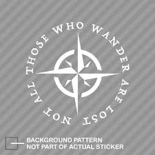 Lotr Not All Those Who Wander Are Lost Sticker Decal Notebook Car Laptop 5 For Sale Online Ebay