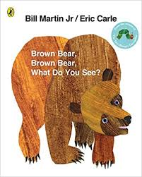 Brown Bear, Brown Bear, What Do You See?. by Bill Martin, JR ...
