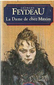 La dame de chez Maxim (Classiques français) - Georges Feydeau ...