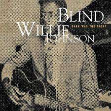 Dark Was the Night - Blind Willie Johnson | Songs, Reviews ...