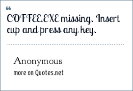 anonymous coffee exe missing insert cup and press any key