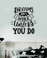 Dreams Don T Work Unless You Do V2 Wall Decal Sticker Bedroom Room Art Boop Decals