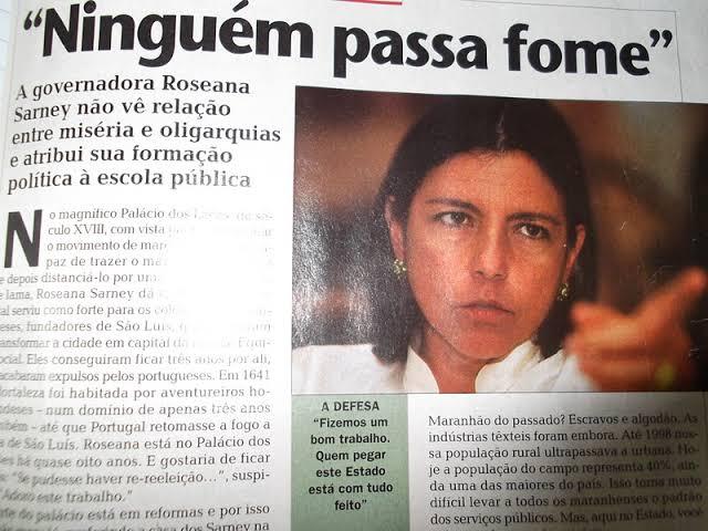 Resultado de imagem para NINGUEM PASSA FOME ROSEANA SARNEY