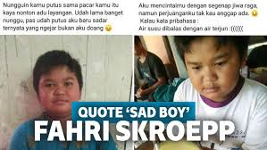 kumpulan quote sad boy ala fahri skroepp ini bikin ngakak