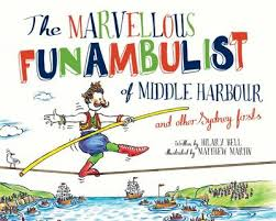 The Marvellous Funambulist of Middle Harbour and Other Sydney Firsts by Hilary  Bell   Potts Point Bookshop