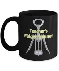 coffee mug quotes teachers fidget spinner funny teacher coffee mug