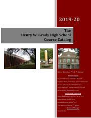 2019-20 The Grady Course Catalog as of AUG4.pdf - 2019-20 The Henry W Grady  High School Course Catalog Betsy Bockman Ph.D Principal Administration |  Course Hero