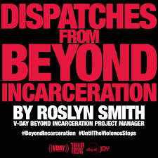 """Covid-19 & Incarceration"""" by Roslyn Smith, V-Day Beyond Incarceration  Project Manager - One Billion Rising Revolution"""