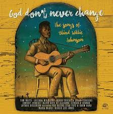 God Dont Never Change The Songs Of Blind Willie - God Don't Never ...