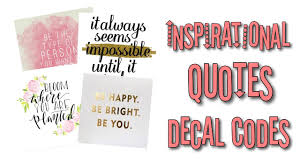 roblox bloxburg inspirational quotes decal id s